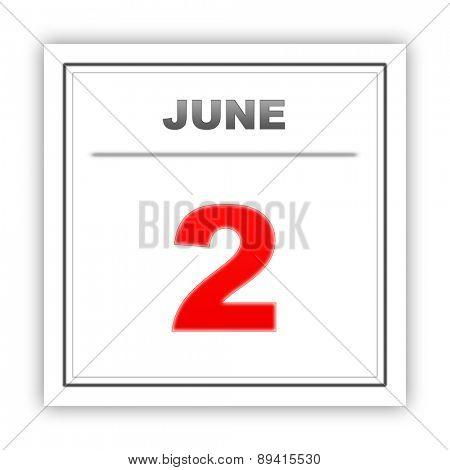 June 2. Day on the calendar. 3d