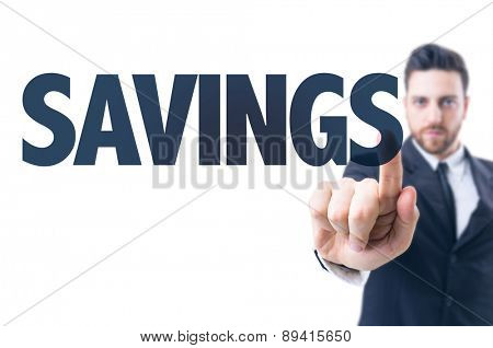 Business man pointing the text: Savings