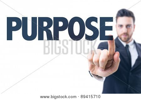 Business man pointing the text: Purpose