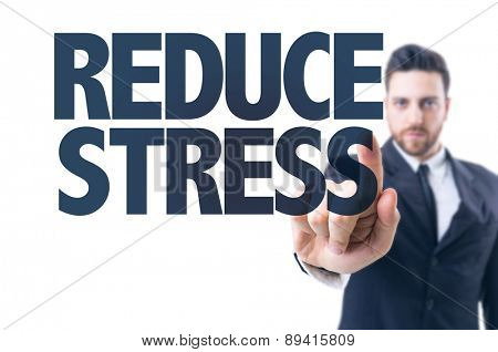 Business man pointing the text: Reduce Stress