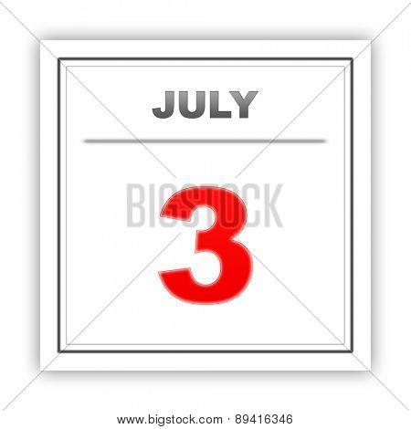July 3. Day on the calendar. 3d
