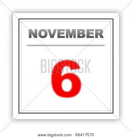 November 6. Day on the calendar. 3d