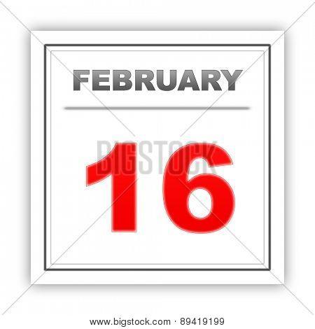 February 16. Day on the calendar. 3d