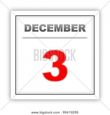 December 3. Day on the calendar. 3d