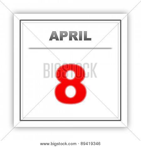 April 8. Day on the calendar. 3d