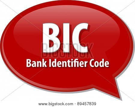 word speech bubble illustration of business acronym term BIC Bank Identifier Code
