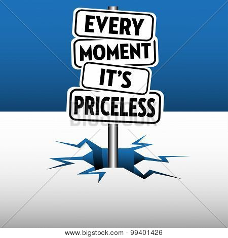 Every moment it is priceless