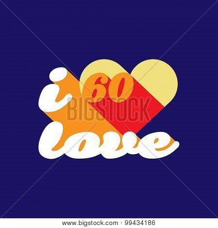 I love 60s concept slogan on blue background. Vector illustration