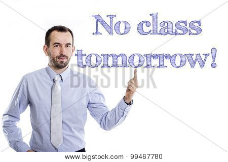 No Class Tomorrow!