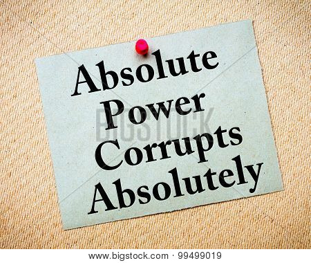 Absolute Power Corrupts Absolutely Saying Written On Paper