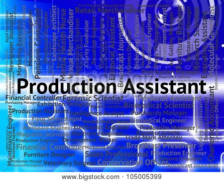 Production Assistant Indicates Employment Deputy And Occupations