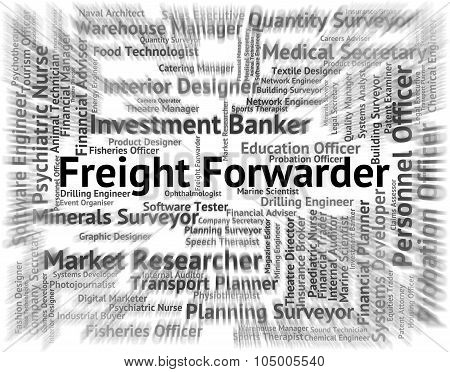Freight Forwarder Represents Occupation Hire And Forwarders