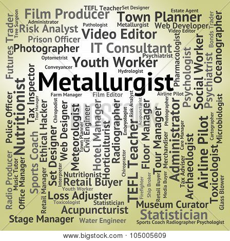 Metallurgist Job Represents Refiner Jobs And Employee