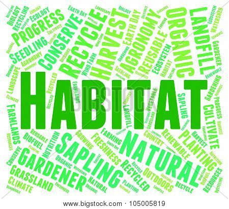 Habitat Word Indicates Habitats Surroundings And Property