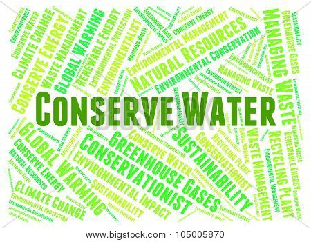 Conserve Water Means Sustains Save And Words