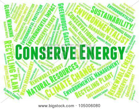 Conserve Energy Represents Power Save And Preserves