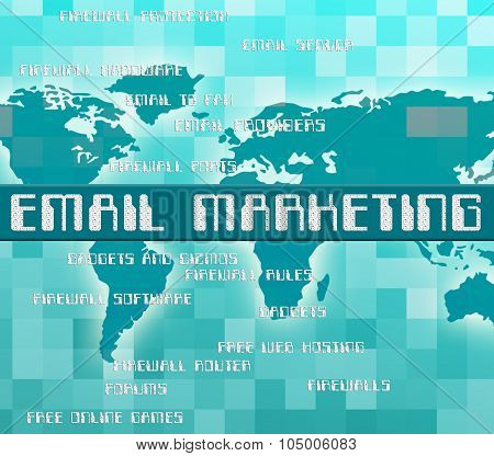 Email Marketing Indicates Send Message And Communicate