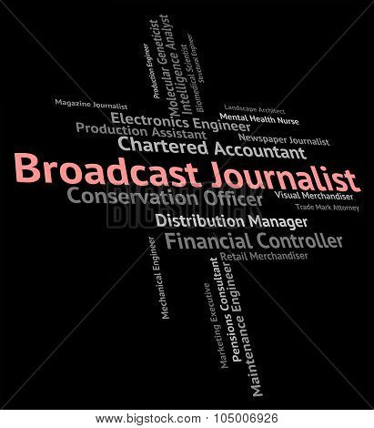 Broadcast Journalist Represents Lobby Correspondent And Announcement