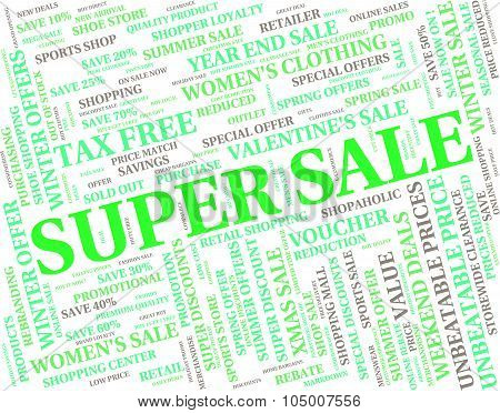 Super Sale Indicates Retail Promotional And Wonderful