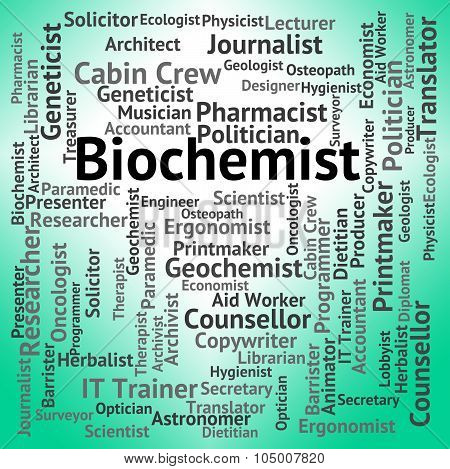 Biochemist Job Indicates Biological Science And Biochemists