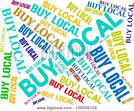 Buy Local Represents Text Nearby And Word
