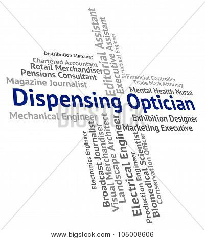 Dispensing Optician Indicates Eye Doctor And Dispense