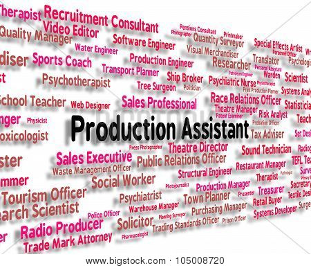 Production Assistant Indicates Making Producing And Aide