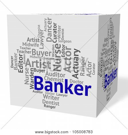 Banker Job Indicates Financial Career And Occupation