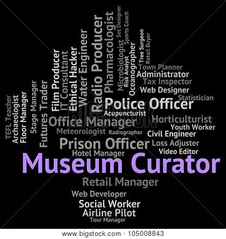 Museum Curator Indicates Archive Curators And Job