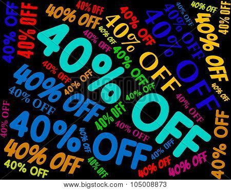 Forty Percent Off Means Save Bargain And Reduction