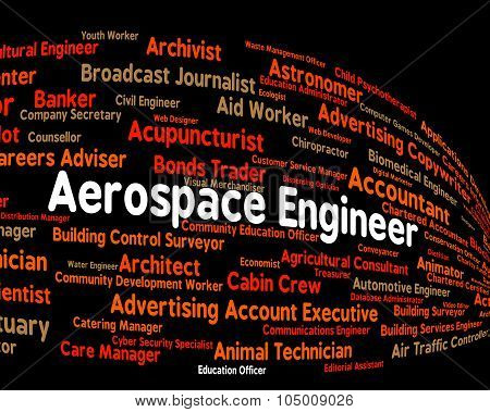 Aerospace Engineer Indicates Word Work And Words