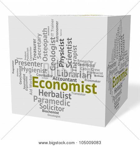 Economist Job Shows Macro Economics And Economizing