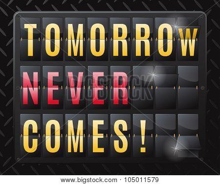 Tomorrow Never Comes Steel Flip Calendar.