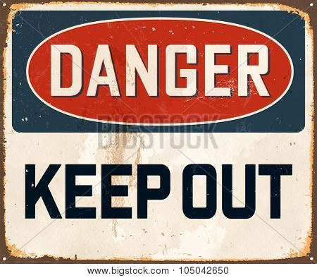 Danger Keep Out - Vintage Metal Sign with realistic rust and used effects. These can be easily removed for a brand new, clean sign.