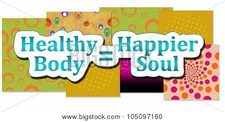 Healthy Body Happier Soul Various Background