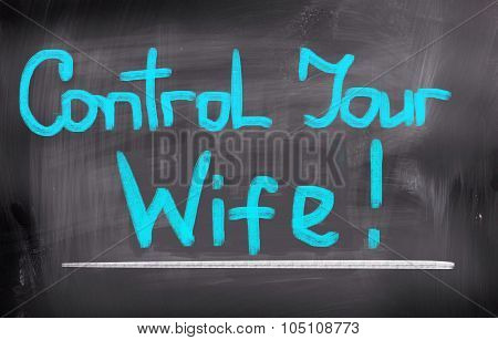 Control Your Wife Concept