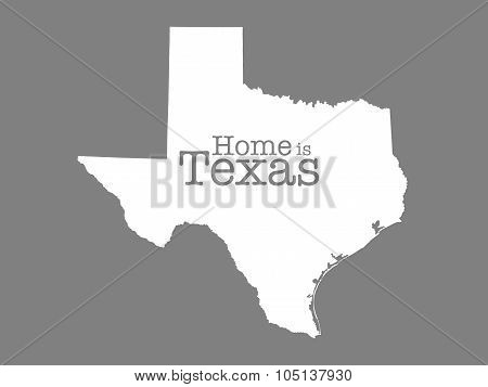Home Is Texas, state outline illustration on gray background
