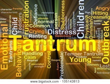 Background concept wordcloud illustration of tantrum glowing light