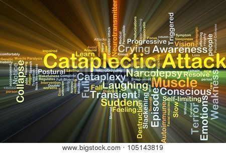 Background concept wordcloud illustration of cataplectic attack glowing light