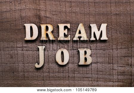 Wooden Text Dream Job