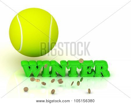 Winter- Bright Green Letters, Tennis Ball, Gold Money