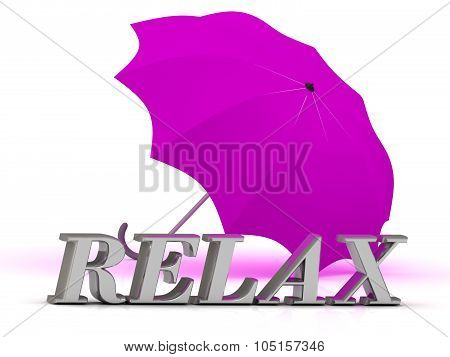 Relax- Inscription Of Silver Letters And Umbrella