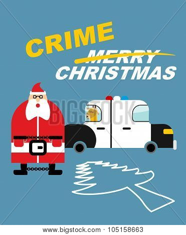 Crime Christmas. Santa Claus In Handcuffs. Deer Sits In  Police Car. Killing Tree. Silhouette Christ