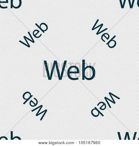 Web Sign Icon. World Wide Web Symbol. Seamless Pattern With Geometric Texture. Vector