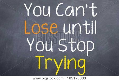You Can't Lose Until...