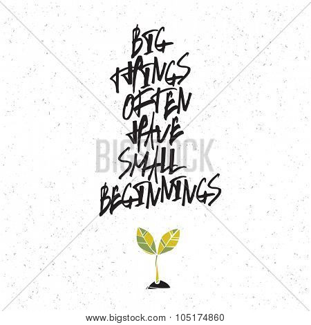 Motivation poster with green plant symbol. Big things often have small beginnings