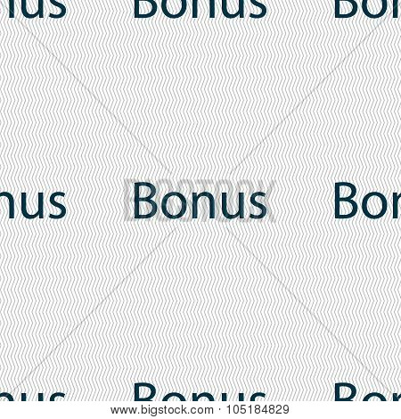 Bonus Sign Icon. Special Offer Label. Seamless Abstract Background With Geometric Shapes. Vector