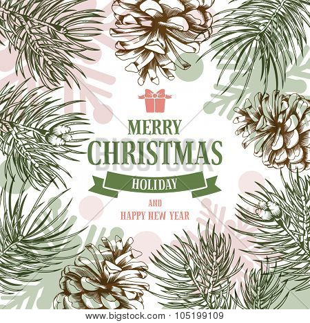 Vintage vector card. Hand drawn in engraved style. Fluffy branches of fir tree and fir-cone for Christmas. Wishing you a wonderful holiday !