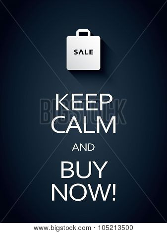 Keep calm and buy now sale poster template with shopping bag icon or symbol. Sales promotion backgro