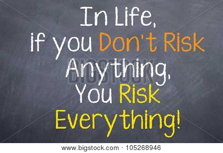 In Life, if You Don't Risk Anything